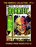 The Horrific Collection - Pt 3: Weird tales Of Horror - Complete Issues #10-12 -- All Stories - No Ads