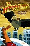 Les Astrosaures, Tome 5 : La planète de la peur