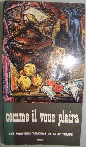 Les peintres témoins de leur temps. comme il vous plaira, exposition du 25 01 1975 au 26 2 1975 au musee galliera