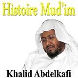 Histoire Mud'im (Quran - Coran - Islam)