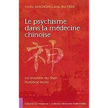 Le psychisme dans la médecine chinoise: Les troubles du Shen – Huitième leçon (Médecines Traditionnelles)