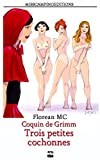 Coquin de Grimm: 2. Trois petites cochonnes (French Edition)