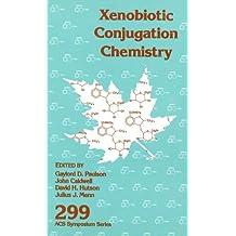 Xenobiotic Conjugation Chemistry (Acs Symposium Series)