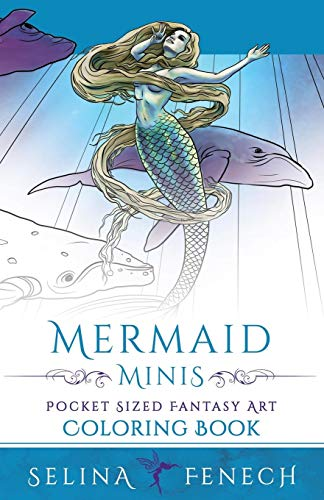 Mermaid Minis - Pocket Sized Fantasy Art Coloring Book: Volume 13 (Fantasy Coloring by Selina) por Selina Fenech