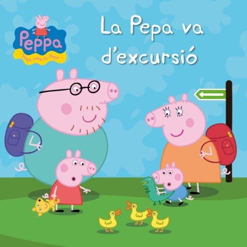 La Pepa va d'excursió (La Porqueta Pepa. Primeres lectures) por Varios autores