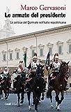 Image de Le armate del presidente. La politica del Quirinale nell'Italia repubblicana