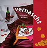 vernascht. Ein lust-volles Kochbuch - Nicole Rösler