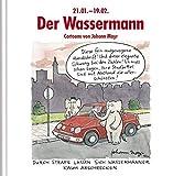 Der Wassermann: Witziges Cartoon-Geschenkbuch. Lustige Satierkreiszeichen. - Korsch Verlag