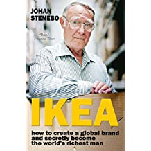 The Truth about IKEA: The Secret Success of the World's most Popular Furniture Brand (English Edition)
