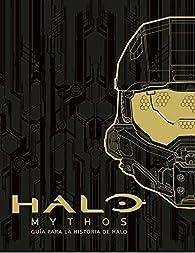Halo Mythos: guía para la historia de Halo par  Varios autores
