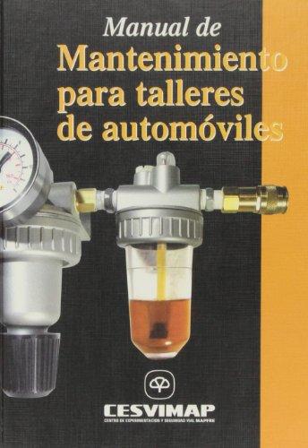 Manual de mantenimiento para talleres de automóviles por Centro de Experimentación y Seguridad Vial MAPFRE