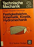 Festigkeitslehre, Kinematik, Kinetik, Hydromechanik - Prof. Dipl.Ing. Steger