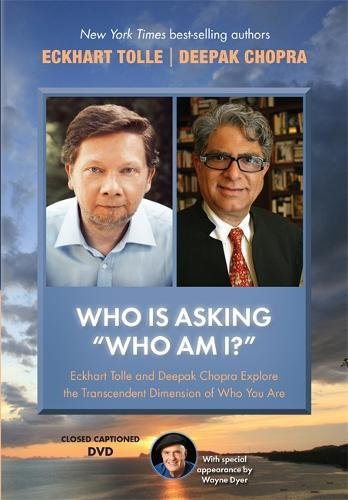who-is-asking-who-am-i-eckhart-tolle-and-deepak-chopra-explore-the-transcendent-dimension-of-who-you