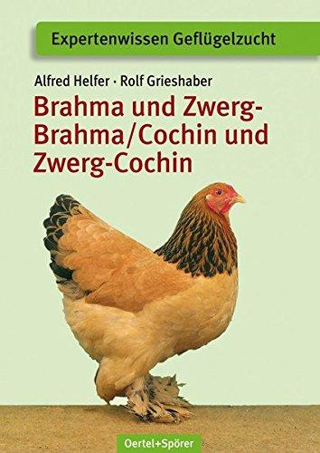 Brahma und Zwerg-Brahma, Cochin und Zwerg-Cochin (Expertenwissen Geflügelzucht)