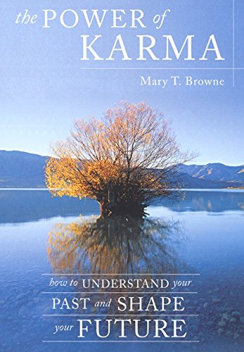 The Power of Karma: How to Understand Your Past and Shape Your Future por Mary T. Browne