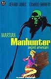 Segreti americani. Martian Manhunter