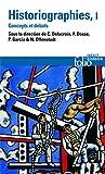 Historiographies (Tome 1) Concepts et débats