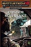 Erster Kontrakt: Battletech-Roman (BattleTech: BT-Romane)