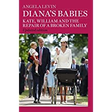 Diana's Babies: Kate, William and the repair of a broken family (English Edition)