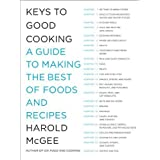 Keys to Good Cooking: A Guide to Making the Best of Foods and Recipes by McGee, Harold (2010) Hardcover