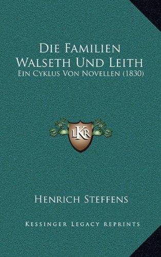 Die Familien Walseth Und Leith: Ein Cyklus Von Novellen (1830)
