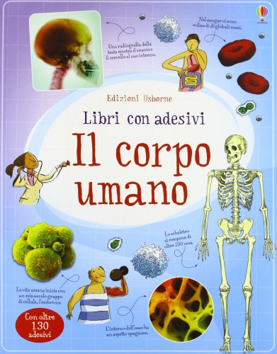 Il corpo umano. Ediz. illustrata