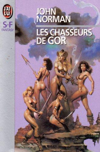 Les chasseurs de Gor par John Norman