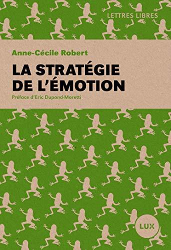 La stratégie de l'émotion par Anne-Cécile Robert