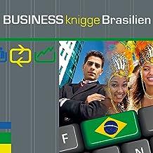Express-Wissen - Business Knigge Brasilien (Express-Wissen / Von Experten für Experten: praxisnah – mobil – schnell – auf den Punkt.)
