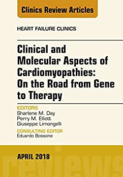 Clinical And Molecular Aspects Of Cardiomyopathies: On The Road From Gene To Therapy, An Issue Of Heart Failure Clinics, E-book (the Clinics: Internal Medicine) por Giuseppe Limongelli