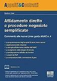 Affidamento diretto e procedure negoziate semplificate. Commento alle nuove Linee guida ANAC n. 4