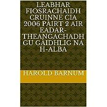 Leabhar Fiosrachaidh Cruinne CIA 2006 Pàirt 2 air eadar-theangachadh gu Gàidhlig na h-Alba (Scots_gaelic Edition)