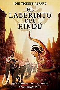 El laberinto del hindú par José Vicente Alfaro