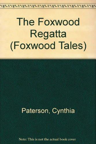 The Foxwood Regatta (Foxwood Tales S.)