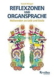 Reflexzonen und Organsprache: Heilwerden an Leib und Seele