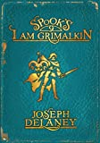 Spook's: I Am Grimalkin: Book 9 (The Wardstone Chronicles, Band 9)