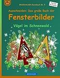 BROCKHAUSEN Bastelbuch Bd. 5 - Ausschneiden - Das große Buch der Fensterbilder: Vögel im Schneewald