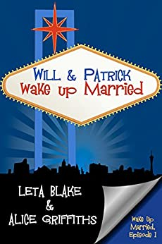 Will & Patrick Wake Up Married by [Blake, Leta, Griffiths, Alice]