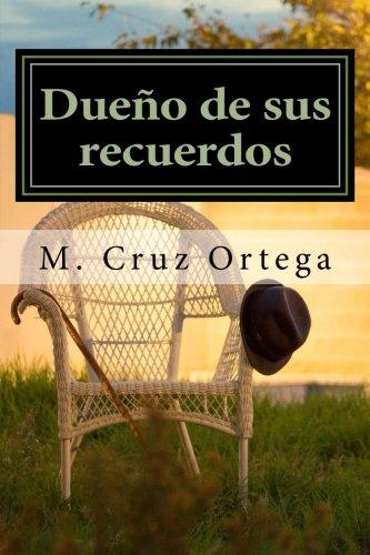 Dueño de sus recuerdos por M Cruz Ortega