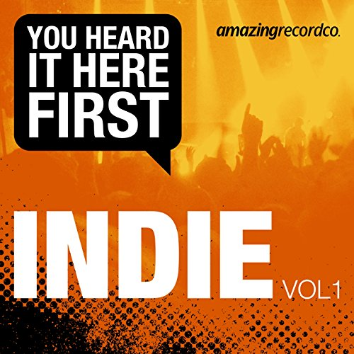Indie, Vol. 1 (You Heard It Here First) [Explicit]