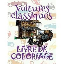 ✌ Voitures classiques ✎ Livre de Coloriage ✍ Retro des Voitures ✌: Voitures Livres de Coloriage pour adulte ✎ Livre de ... 4 (Voitures Classiques: Album Coloriage)