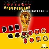 Der Gaucho Song (Weltmeister 2014)