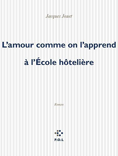 lamour-comme-on-lapprend-a-lacole-hateliare-by-jacques-jouet-2006-01-01