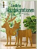 Ländliche Holzdekorationen: Ideen für alle Jahreszeiten