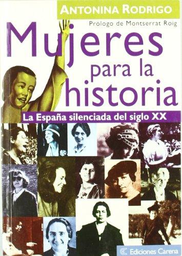 Mujeres para la historia: La España silenciada del siglo XX (Ensayo social)