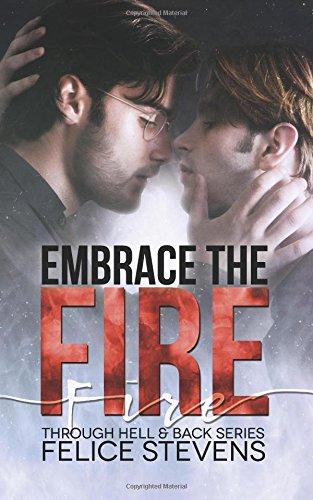 Embrace the Fire: Volume 3 (Through Hell and Back)