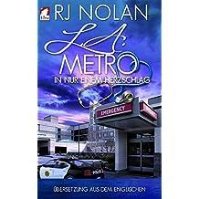 L.A. Metro – In nur einem Herzschlag: Volume 2 (L.A. Metro-Serie)
