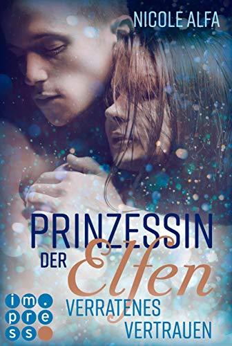 Prinzessin der Elfen 4: Verratenes Vertrauen: Bestseller Fantasy-Liebesroman in fünf Bänden