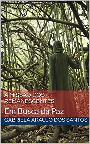 A Missão dos Remanescentes: Em Busca da Paz (Portuguese Edition)