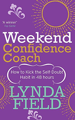 Weekend Confidence Coach: How to kick the self-doubt habit in 48 hours